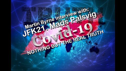 2021 JAN 20 WFA Martin Byrne Interview Part 2 COVID 19 GREAT RESET; Mads Palsvig of JFK21