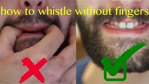 Learn How to Whistle Without Using Your Fingers