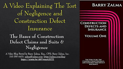 A Video Explaining The Tort of Negligence and Construction Defect Insurance