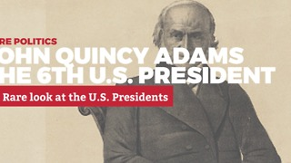 A Rare Look at U.S. Presidents: 6. John Quincy Adams | Rare Politics - Video