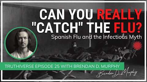 Can You Really Catch the Flu? Ep. 25 of Truthiverse with Brendan D. Murphy