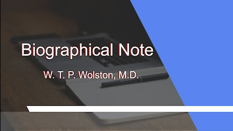 Dr W T P Wolston Biographical Note