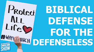 The Charlie Kirk Show - THE BIBLICAL DEFENSE FOR THE DEFENSELESS