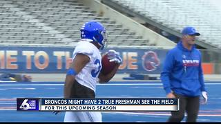 Broncos might have 2 Freshman see action this year - Video