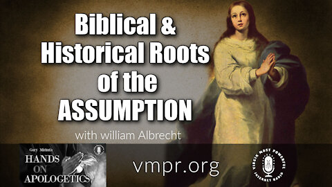 01 Mar 21, Hands on Apologetics: William Albrecht: Biblical and Historical Roots of the Assumption