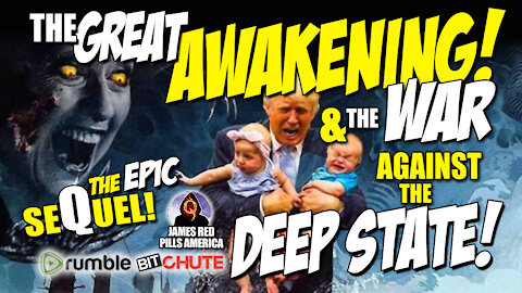 RIVETING! The Great Awakening & The War Against The Deep State: The SeQuel (New Documentary)