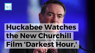 Huckabee Watches the New Churchill Film 'Darkest Hour,' Immediately Makes a Trump Announcement