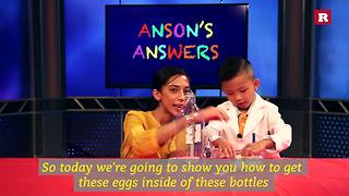 Anson Wong, boy genius, demonstrates egg in a bottle experiment | Anson's Answers - Video