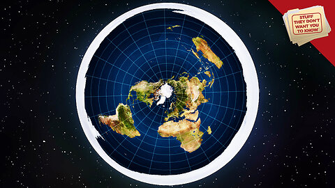 Stuff They Don't Want You to Know: The Flat Earth Update