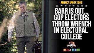 Barr Leaves Trump Admin; What's Next With GOP Electors?