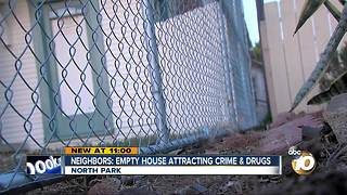 Neighbors say empty house attracts crime, drug activity