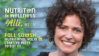 (S5E4) Nutrition & Wellness with Alli,MS CN - Fall Squash