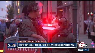 IMPD on high alert for big weekend in downtown Indianapolis - Video