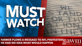 Farmer Plows a Message to NFL Protesters He Had No Idea What Would Happen - Video