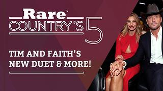 TIm & Faith's New Duet + More | Rare Country's 5 - Video