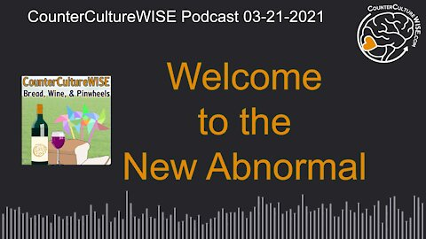 03-21-2021 Welcome to the New Abnormal
