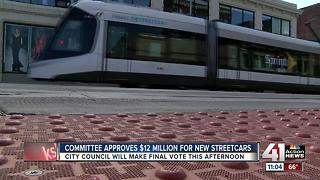 Committee approves $12M for new streetcars - Video