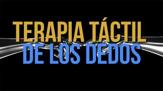 Terapia Táctil De Los Dedos - Video
