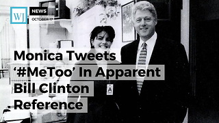 Monica Tweets '#MeToo' In Apparent Bill Clinton Reference