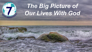 The Big Picture of Our Lives With God