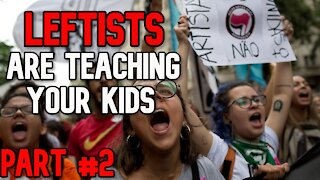 Leftists Are Teaching Your Kids (PART #2)
