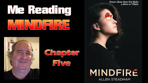 Me Reading Mindfire (Chapter Five)