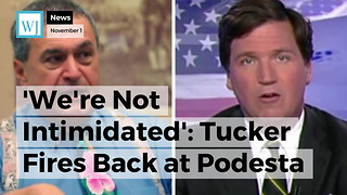 'We're Not Intimidated': Tucker Fires Back at Podesta for Legal Threat Against Fox News - Video