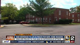 Man sentenced for rape and home invasion in Catonsville - Video