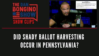 Did shady ballot harvesting occur in Pennsylvania? - Dan Bongino Show Clips