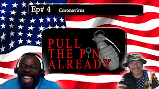 Pull The Pin Already (Episode 4) Coronavirus