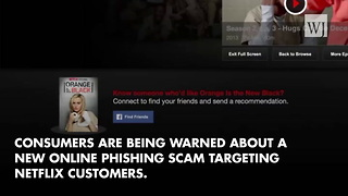 New Warnings Issued Over Phishing Scam Targeting Netflix Customers - Video