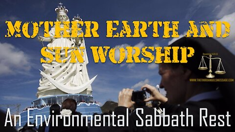 Mother Earth and Sun Worship - An Environmental Sabbath Rest