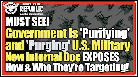 Government Is 'Purifying' & 'Purging' U.S. Military! New Internal Doc EXPOSES Who They're Targeting!