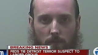 Feds tie Detroit terror suspect to larger group - Video