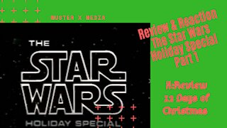 Review & Reaction: Star Wars Holiday Special Part1 (X:Review's 12 Days Of Christmas)