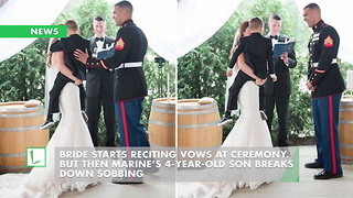 Bride Starts Reciting Vows at Ceremony. But Then Marine's 4-Year-Old Son Breaks Down Sobbing - Video