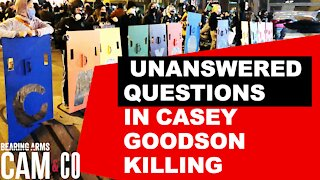 Unanswered Questions In Casey Goodson Killing