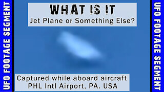 UFO SIGHTING VIDEO • Captured while in-flight • PHL Intl Airport
