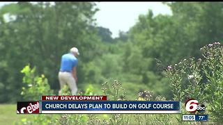 Church delays plan to build on golf course - Video