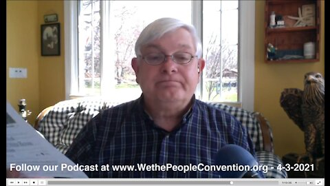 We the People Convention News & Opinion 4-3-21