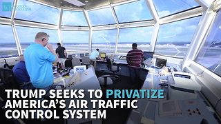 Trump Seeks to Privatize America's Air Traffic Control System - Video