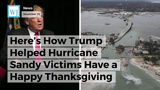 Here's How Trump Helped Hurricane Sandy Victims Have a Happy Thanksgiving - Video