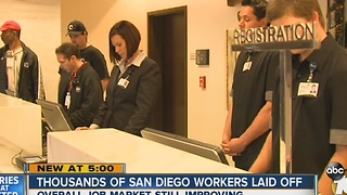 Thousands of San Diego workers laid off - Video