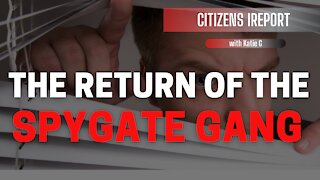 The Return of The Spygate Gang