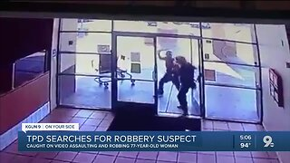 Tucson Police searching for suspect in violent robbery of elderly woman
