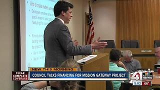 Council talks financing for Mission Gateway project - Video