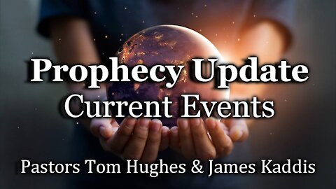 Prophecy Update - Current Events - 2/20/21