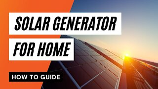 How to Power Your Home Using a Solar Generator