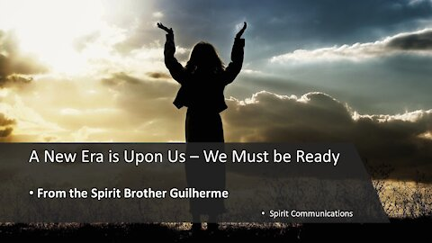 Message from the Spirit Brother Guilherme – A New Era