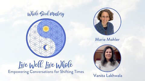 No. 2~ Live Well Live Whole: Vanita Lakhwala talks Truth, Refining Our Character, & Taming the Mind
